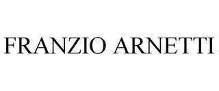 mark for FRANZIO ARNETTI, trademark #85600752