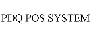mark for PDQ POS SYSTEM, trademark #85600804