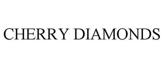 mark for CHERRY DIAMONDS, trademark #85601052