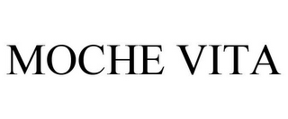 mark for MOCHE VITA, trademark #85601078