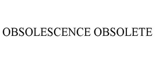 mark for OBSOLESCENCE OBSOLETE, trademark #85601081
