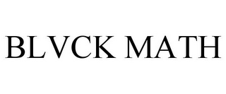 mark for BLVCK MATH, trademark #85601103
