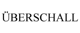 mark for ÜBERSCHALL, trademark #85601298