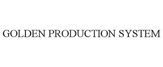 mark for GOLDEN PRODUCTION SYSTEM, trademark #85601485
