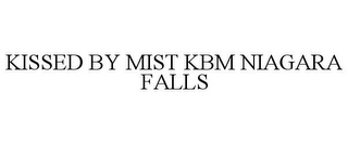 mark for KISSED BY MIST KBM NIAGARA FALLS, trademark #85601501