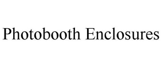 mark for PHOTOBOOTH ENCLOSURES, trademark #85601535