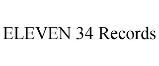 mark for ELEVEN 34 RECORDS, trademark #85602188