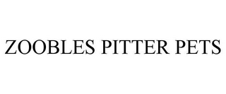 mark for ZOOBLES PITTER PETS, trademark #85602223