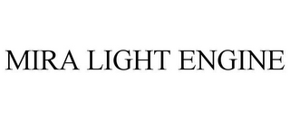 mark for MIRA LIGHT ENGINE, trademark #85602710
