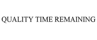 mark for QUALITY TIME REMAINING, trademark #85602760