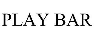 mark for PLAY BAR, trademark #85602881
