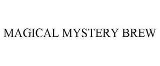 mark for MAGICAL MYSTERY BREW, trademark #85603134