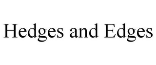 mark for HEDGES AND EDGES, trademark #85603149