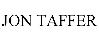 mark for JON TAFFER, trademark #85603284