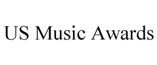 mark for US MUSIC AWARDS, trademark #85603296