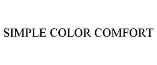 mark for SIMPLE COLOR COMFORT, trademark #85603527