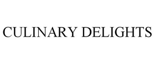 mark for CULINARY DELIGHTS, trademark #85604137