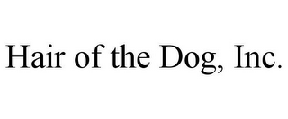 mark for HAIR OF THE DOG, INC., trademark #85604486