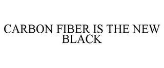 mark for CARBON FIBER IS THE NEW BLACK, trademark #85604546