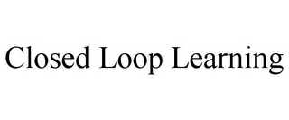 mark for CLOSED LOOP LEARNING, trademark #85604560