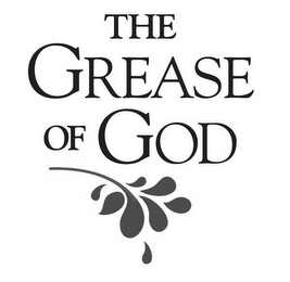 mark for THE GREASE OF GOD, trademark #85604626