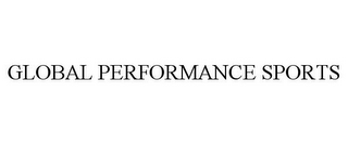 mark for GLOBAL PERFORMANCE SPORTS, trademark #85605183
