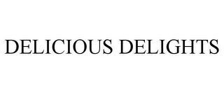 mark for DELICIOUS DELIGHTS, trademark #85605476