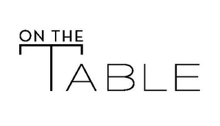 mark for ON THE TABLE, trademark #85605858