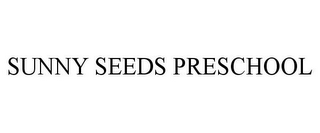 mark for SUNNY SEEDS PRESCHOOL, trademark #85606058
