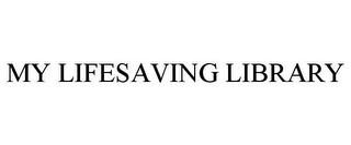 mark for MY LIFESAVING LIBRARY, trademark #85606202