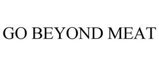mark for GO BEYOND MEAT, trademark #85606348