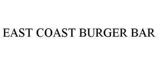 mark for EAST COAST BURGER BAR, trademark #85606393