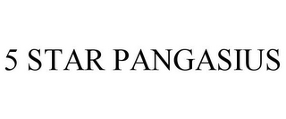 mark for 5 STAR PANGASIUS, trademark #85606530