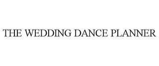 mark for THE WEDDING DANCE PLANNER, trademark #85606567