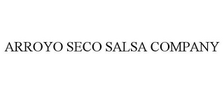 mark for ARROYO SECO SALSA COMPANY, trademark #85607066