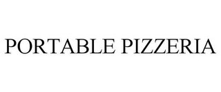 mark for PORTABLE PIZZERIA, trademark #85607172