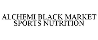mark for ALCHEMI BLACK MARKET SPORTS NUTRITION, trademark #85607199
