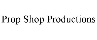mark for PROP SHOP PRODUCTIONS, trademark #85607234