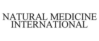 mark for NATURAL MEDICINE INTERNATIONAL, trademark #85607520