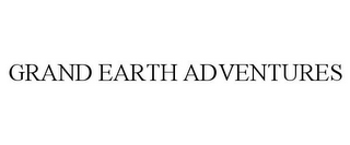 mark for GRAND EARTH ADVENTURES, trademark #85607674