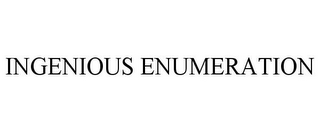 mark for INGENIOUS ENUMERATION, trademark #85607714