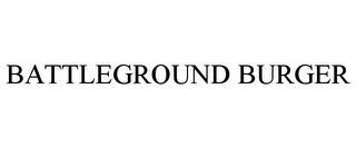 mark for BATTLEGROUND BURGER, trademark #85607778