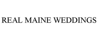 mark for REAL MAINE WEDDINGS, trademark #85607842