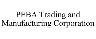 mark for PEBA TRADING AND MANUFACTURING CORPORATION, trademark #85608327