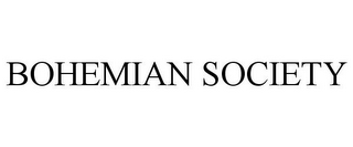 mark for BOHEMIAN SOCIETY, trademark #85608661