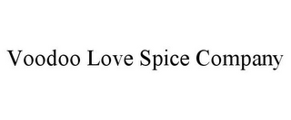 mark for VOODOO LOVE SPICE COMPANY, trademark #85609102