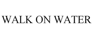 mark for WALK ON WATER, trademark #85609269