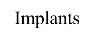 mark for IMPLANTS, trademark #85609749