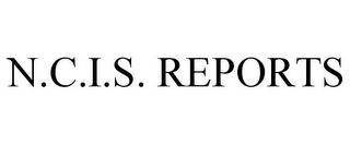 mark for N.C.I.S. REPORTS, trademark #85609956