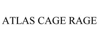 mark for ATLAS CAGE RAGE, trademark #85609962